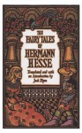 The Fairy Tales of Hermann Hesse the Fairy Tales of Hermann Hesse - Hermann Hesse