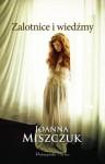 Zalotnice i wiedźmy - Joanna Miszczuk