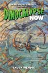 Dinocalypse Now (Dinocalypse Trilogy #1) - Chuck Wendig
