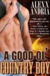 A Good Ol' Country Boy - Alexx Andria