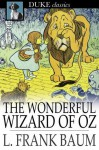 The Wonderful Wizard of Oz (Oz #1) - L. Frank Baum