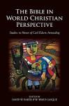 The Bible in World Christian Perspective: Studies in Honor of Carl Edwin Armerding - W. Ward Gasque, David Weston Baker