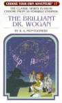 The Brilliant Dr. Wogan - R.A. Montgomery