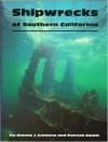 Shipwrecks of Southern California - Bonnie J. Cardone, Patrick Smith