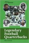 Legendary Football Quarterbacks (History Makers) - John F. Grabowski