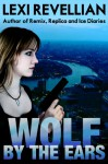 Wolf by the Ears - Lexi Revellian
