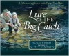 Lure of the Big Catch: A Fisherman's Reflections on the Things That Matter - H. Norman Wright, Scott Kennedy