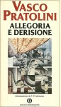 Allegoria e derisione - Vasco Pratolini