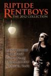Riptide Rentboys: The 2012 Collection - Rachel Haimowitz, Anne Brooke, Cat Grant, Heidi Belleau