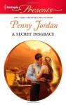 A Secret Disgrace - Penny Jordan