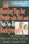Job Hunting Tips for People with Hot and Not-So-Hot Backgrounds - Ronald L. Krannich