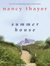Summer House: A Novel - Nancy Thayer, Emily Durante