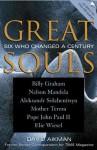 Great Souls: Six Who Changed a Century - David Aikman