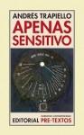 Apenas sensitivo - Andrés Trapiello