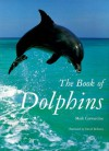The Book of Dolphins - Mark Carwardine