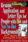 Resume, Application and Letter Tips for People with Hot and Not-So-Hot Backgrounds: 150 Tips for Landing the Perfect Job - Ron Krannich