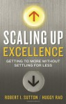 Scaling up Excellence - Robert I. Sutton, Hayagreeva Rao