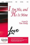 I Am His, and He Is Mine - Tom Fettke