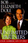 Unlimited Partners: Our American Story - Bob Dole, Richard Norton Smith, Elizabeth Dole