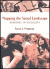 Mapping The Social Landscape: Readings In Sociology - Susan J. Ferguson