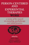 Person-Centered and Experiential Therapies Work - Mick Cooper, Jeanne C Watson, Dagmar Holldampf