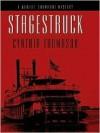 Stagestruck: A Jubilee Showboat Mystery - Cynthia Thomason