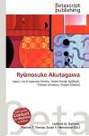 Rynosuke Akutagawa - Lambert M. Surhone, VDM Publishing, Susan F. Marseken