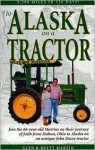 To Alaska on a Tractor: 9500 Miles in 126 Days! - Glen Martin