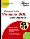 Roadmap to the Virginia SOL: EOC Algebra I - Princeton Review