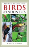 A Photographic Guide To The Birds Of Indonesia - Morten Strange