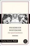 Also sprach Zarathustra: Ein Buch für Alle und Keinen (Fischer Klassik PLUS) (German Edition) - Friedrich Nietzsche