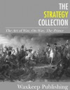 The Strategy Collection: The Art of War, On War, The Prince - Von Clausewitz, Carl, Niccolò Machiavelli, Sun Tzu