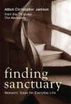 Finding Sanctuary: Monastic Steps for Everyday Life - Christopher Jamison