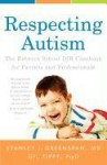 Respecting Autism: The Rebecca School DIR Casebook for Parents and Professionals - Stanley I. Greenspan, Gil Tippy
