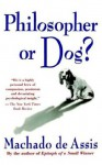 Philosopher or Dog? - Machado de Assis