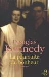 La Poursuite du bonheur (French Edition) - Douglas Kennedy, Bernard Cohen