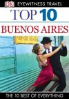DK Eyewitness Top 10 Travel Guide: Buenos Aires - Declan McGarvey, Jonathan Schultz, Demetrio Carrasco