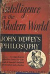 Intelligence in the Modern World - John Dewey, Joseph Ratner