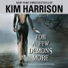 For a Few Demons More - Marguerite Gavin, Kim Harrison