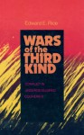 Wars of the Third Kind: Conflict in Underdeveloped Countries - Edward E. Rice