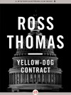 Yellow Dog Contract - Ross Thomas