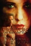 FRACTURE (FRACTURE The Secret Enemy Saga) - Virginia McKevitt