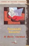 A Decir Verdad - Fernando Savater