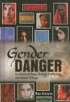 Gender Danger: Survivors of Rape, Human Trafficking, and Honor Killings - Rae Simons, Joyce Zoldak