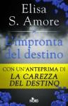 L'impronta del destino - Elisa S. Amore