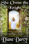 She Owns the Knight - Diane Darcy