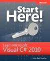 Start Here! Learn Microsoft Visual C# 2010 - John Paul Mueller