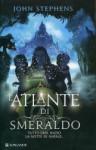 L'atlante di smeraldo - John Stephens, Silvia Piraccini
