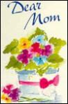 Dear Mom - John Eggers, Debbie Hansen