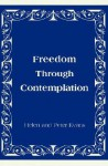 Freedom Through Contemplation - Helen Evans, Peter Evans